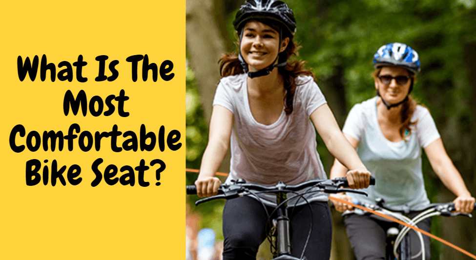 What Is The Most Comfortable Bike Seat