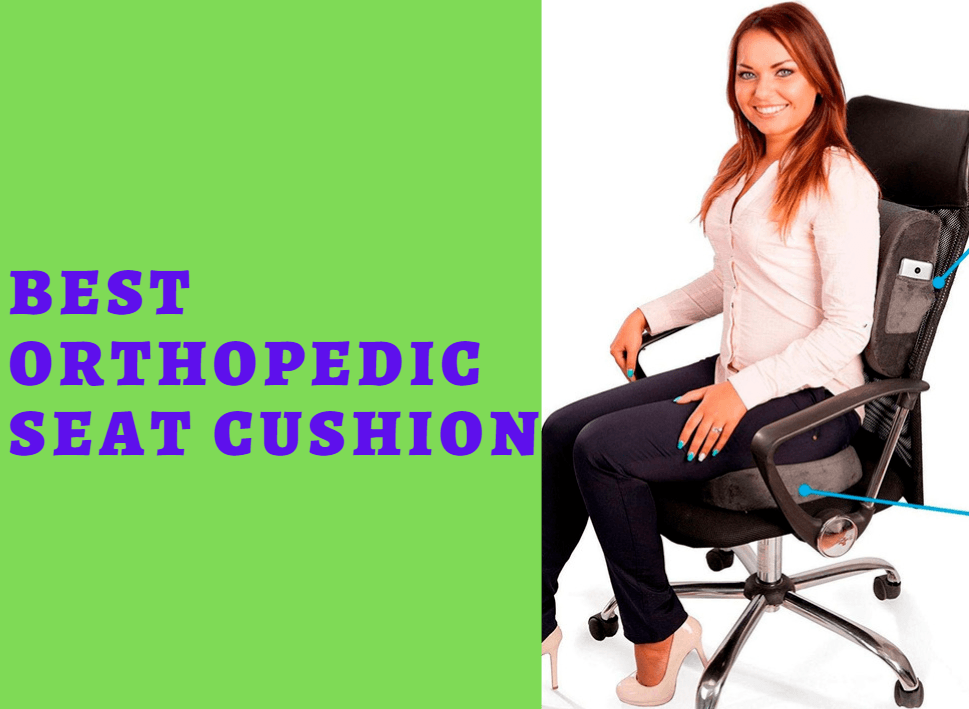 best Orthopedic Seat Cushion
