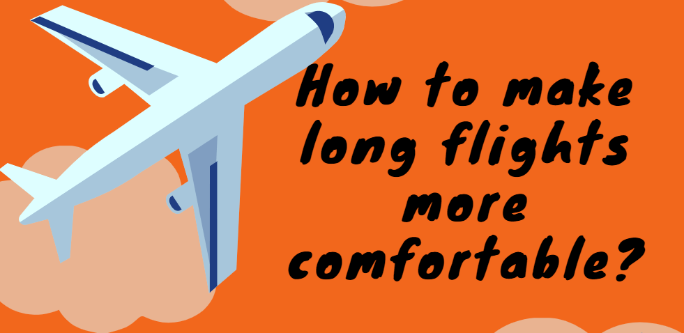 How to make long flights more comfortable