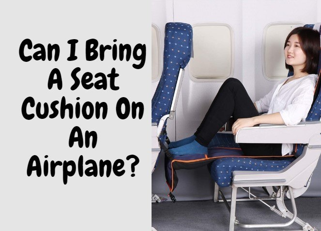 Can I Bring A Seat Cushion On An Airplane